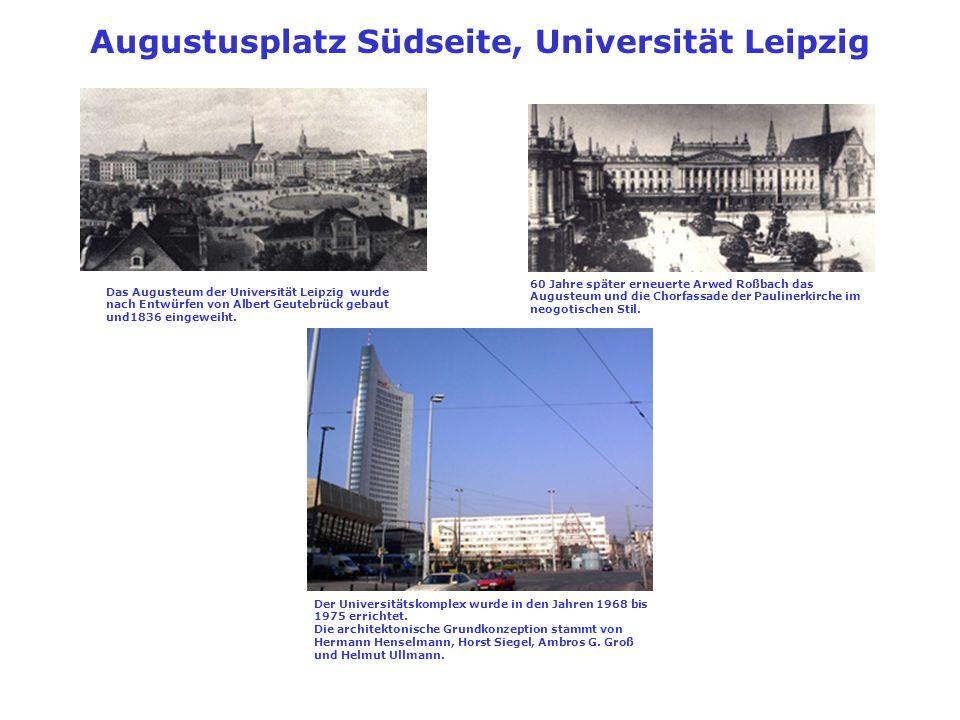 Universität Leipzig Das teilzerstörte Augusteum vor der Sprengung 1968 Universitätshauptgebäude Neubau 1975 mit Installation Paulinerkirche – errichtet 1998 zum 30.