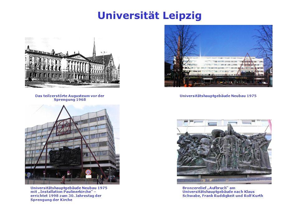 Universität Leipzig Das teilzerstörte Augusteum vor der Sprengung 1968 Universitätshauptgebäude Neubau 1975 mit Installation Paulinerkirche – errichte