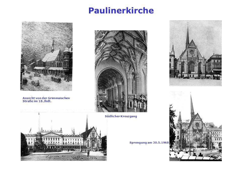 Paulinerkirche Ansicht von der Grimmaischen Straße im 18.Jhdt. Südlicher Kreuzgang Sprengung am 30.5.1968