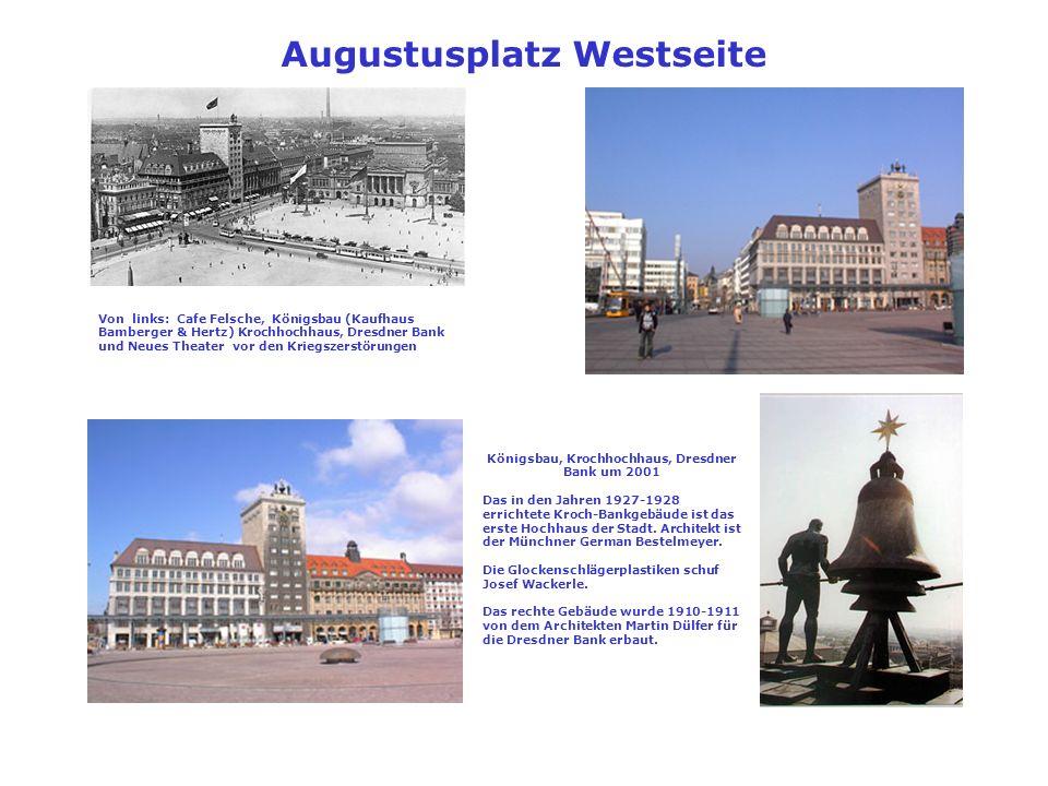 Königsbau, Krochhochhaus, Dresdner Bank um 2001 Das in den Jahren 1927-1928 errichtete Kroch-Bankgebäude ist das erste Hochhaus der Stadt. Architekt i