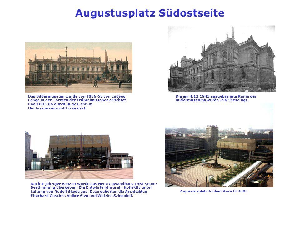 Das Bildermuseum wurde von 1856-58 von Ludwig Lange in den Formen der Frührenaissance errichtet und 1883-86 durch Hugo Licht im Hochrenaissancestil er