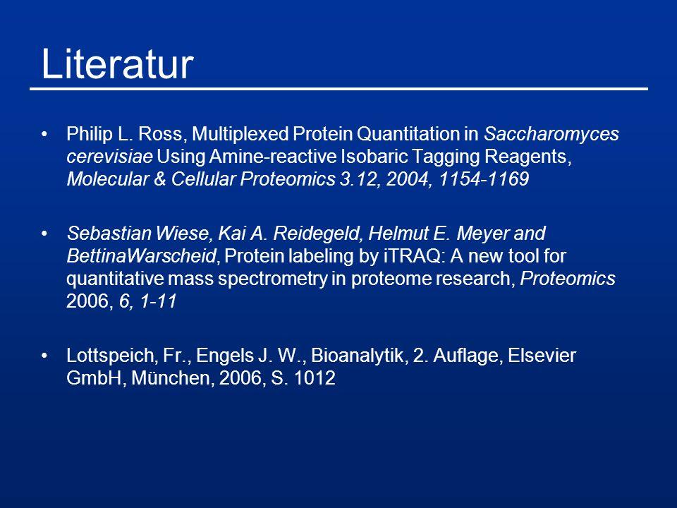 Literatur Philip L. Ross, Multiplexed Protein Quantitation in Saccharomyces cerevisiae Using Amine-reactive Isobaric Tagging Reagents, Molecular & Cel