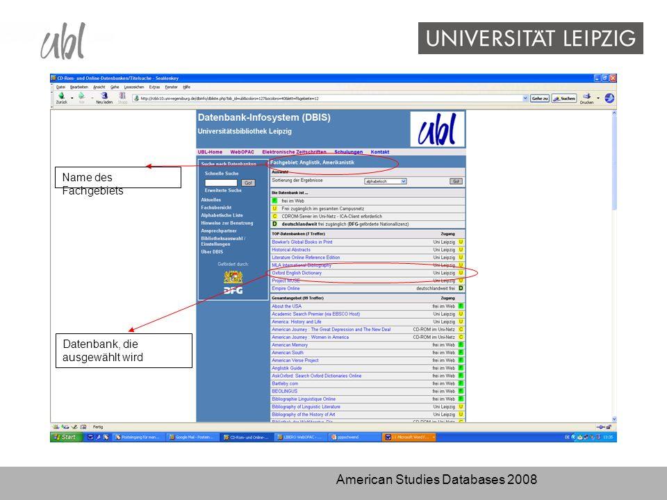 American Studies Databases 2008 Name des Fachgebiets Datenbank, die ausgewählt wird
