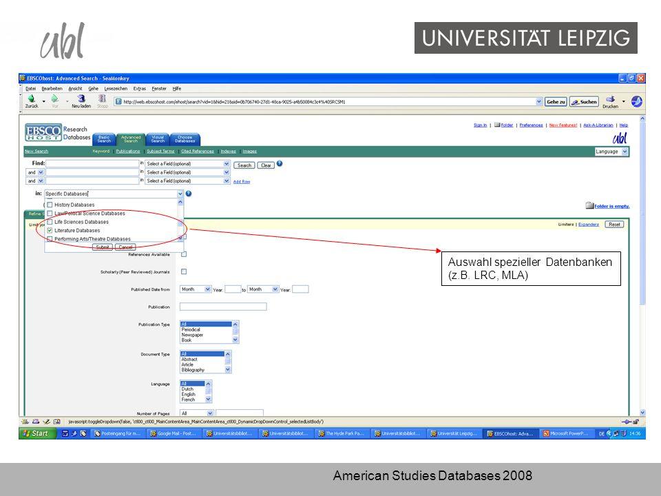American Studies Databases 2008 Auswahl spezieller Datenbanken (z.B. LRC, MLA)