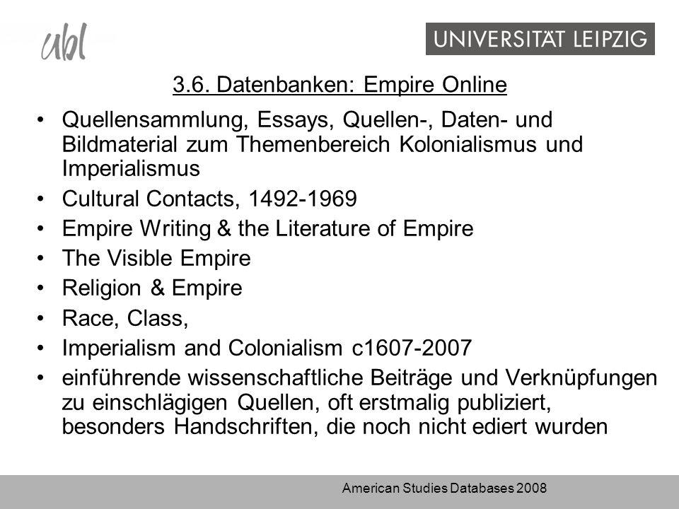 3.6. Datenbanken: Empire Online Quellensammlung, Essays, Quellen-, Daten- und Bildmaterial zum Themenbereich Kolonialismus und Imperialismus Cultural