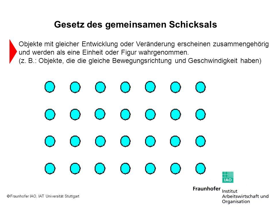 Fraunhofer IAO, IAT Universität Stuttgart Objekte mit gleicher Entwicklung oder Veränderung erscheinen zusammengehörig und werden als eine Einheit ode