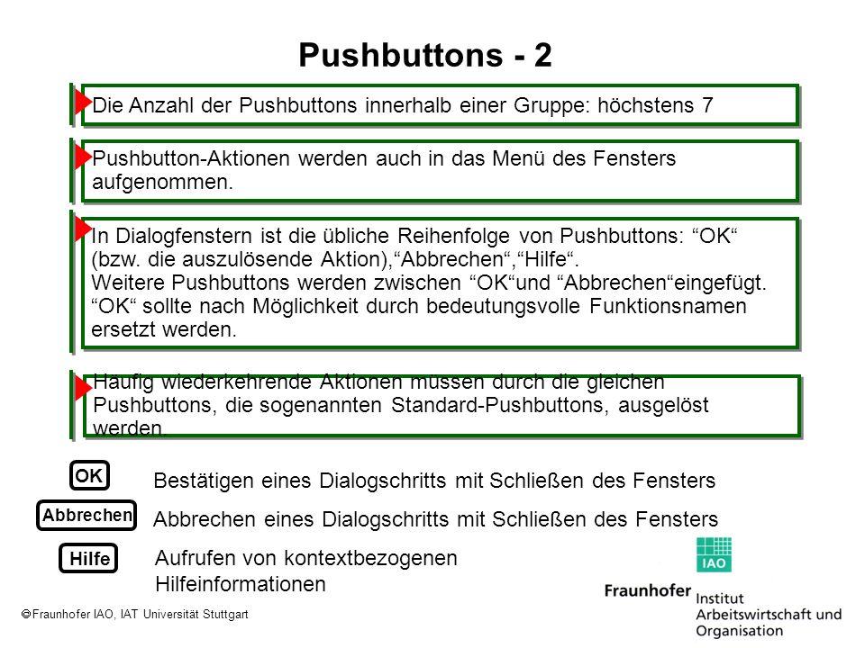 Fraunhofer IAO, IAT Universität Stuttgart Häufig wiederkehrende Aktionen müssen durch die gleichen Pushbuttons, die sogenannten Standard-Pushbuttons,