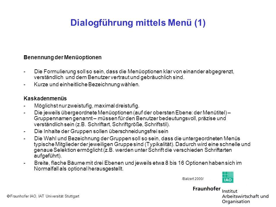 Fraunhofer IAO, IAT Universität Stuttgart Dialogführung mittels Menü (1) Benennung der Menüoptionen - Die Formulierung soll so sein, dass die Menüopti