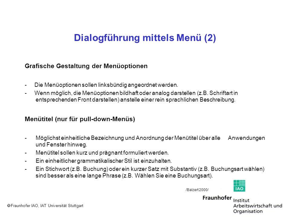 Fraunhofer IAO, IAT Universität Stuttgart Dialogführung mittels Menü (2) Grafische Gestaltung der Menüoptionen - Die Menüoptionen sollen linksbündig a