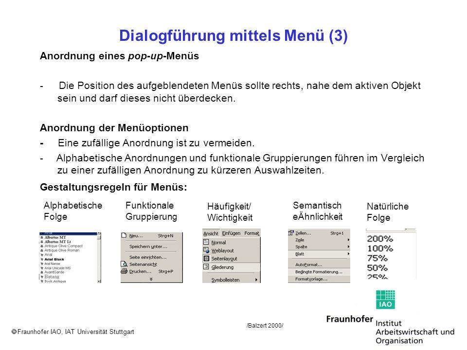 Fraunhofer IAO, IAT Universität Stuttgart Dialogführung mittels Menü (3) Anordnung eines pop-up-Menüs - Die Position des aufgeblendeten Menüs sollte r