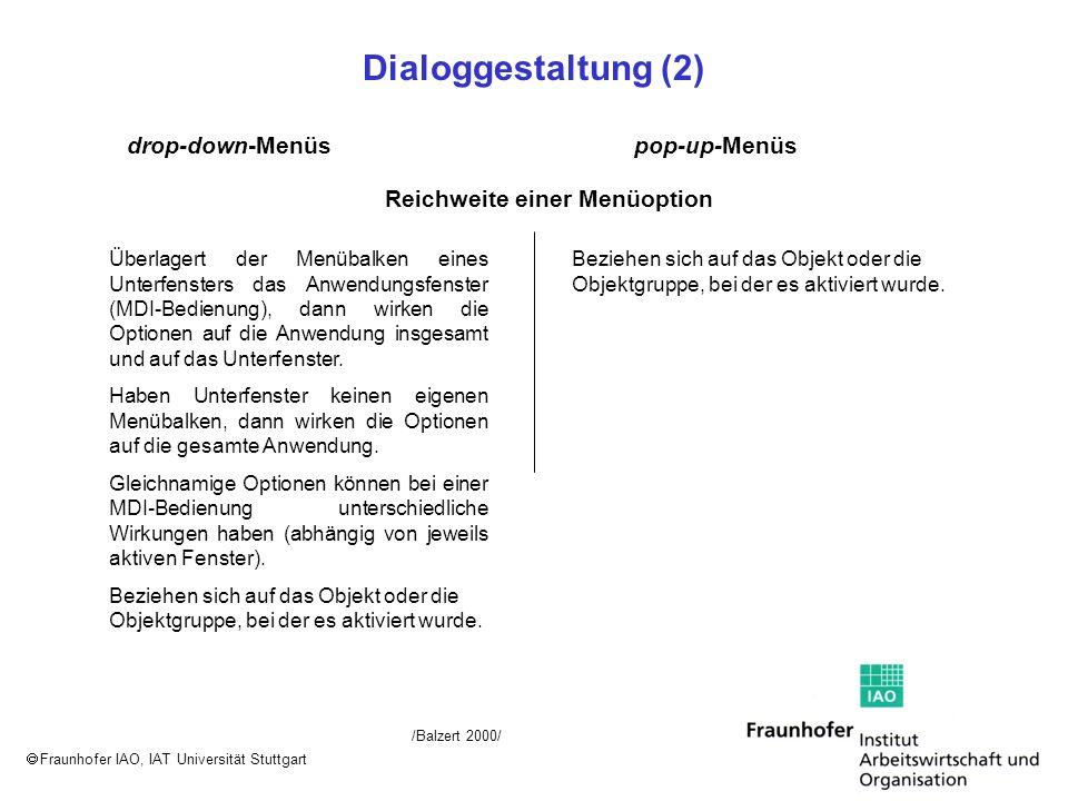 Fraunhofer IAO, IAT Universität Stuttgart Dialoggestaltung (2) Reichweite einer Menüoption Überlagert der Menübalken eines Unterfensters das Anwendung