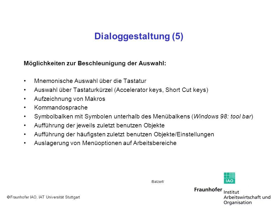 Fraunhofer IAO, IAT Universität Stuttgart Dialoggestaltung (5) Möglichkeiten zur Beschleunigung der Auswahl: Mnemonische Auswahl über die Tastatur Aus