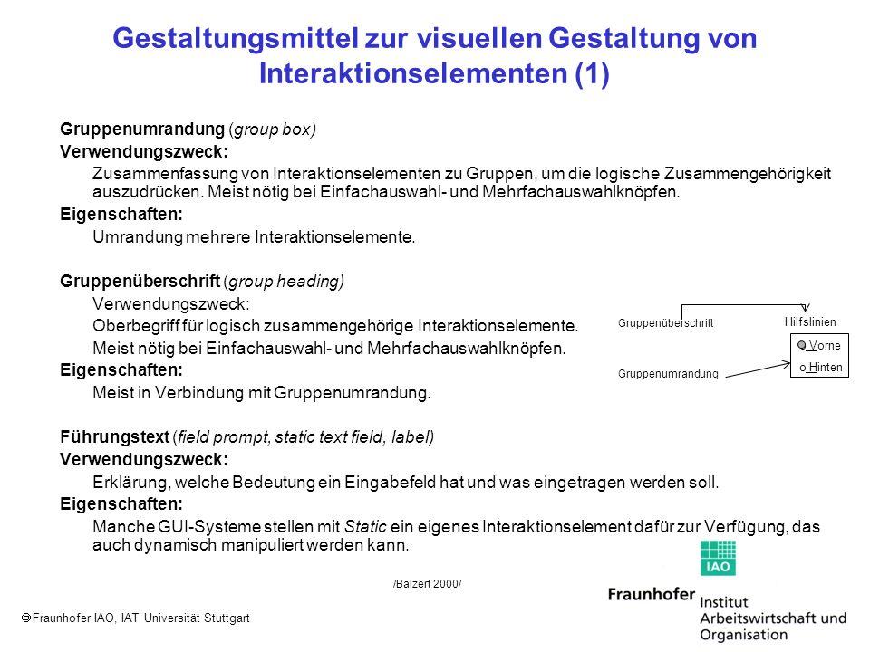 Fraunhofer IAO, IAT Universität Stuttgart Gestaltungsmittel zur visuellen Gestaltung von Interaktionselementen (1) Gruppenumrandung (group box) Verwen