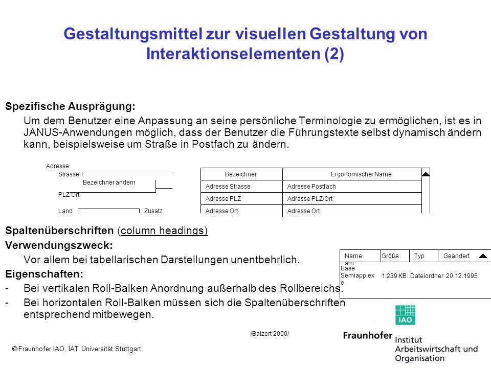 Fraunhofer IAO, IAT Universität Stuttgart Gestaltungsmittel zur visuellen Gestaltung von Interaktionselementen (2) Spezifische Ausprägung: Um dem Benu