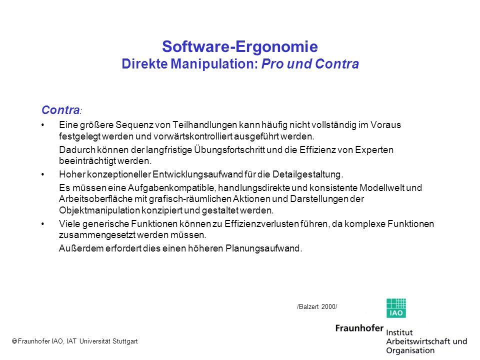 Fraunhofer IAO, IAT Universität Stuttgart Software-Ergonomie Direkte Manipulation: Pro und Contra Contra : Eine größere Sequenz von Teilhandlungen kan