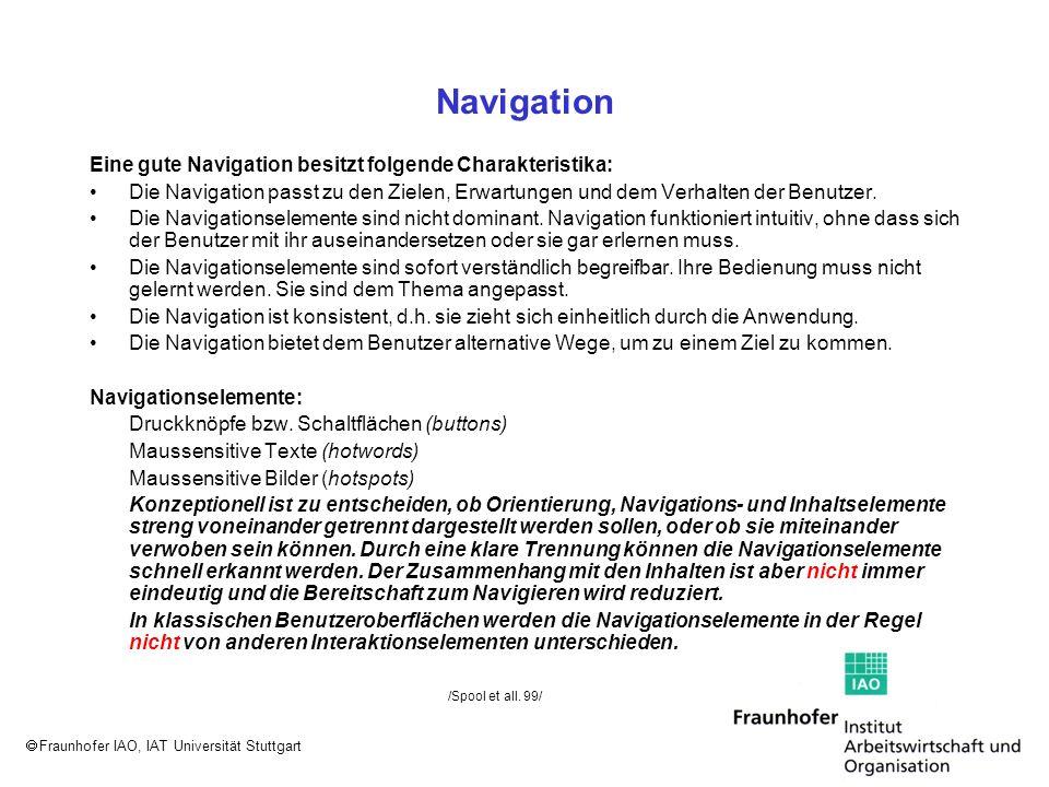 Fraunhofer IAO, IAT Universität Stuttgart Navigation Eine gute Navigation besitzt folgende Charakteristika: Die Navigation passt zu den Zielen, Erwart