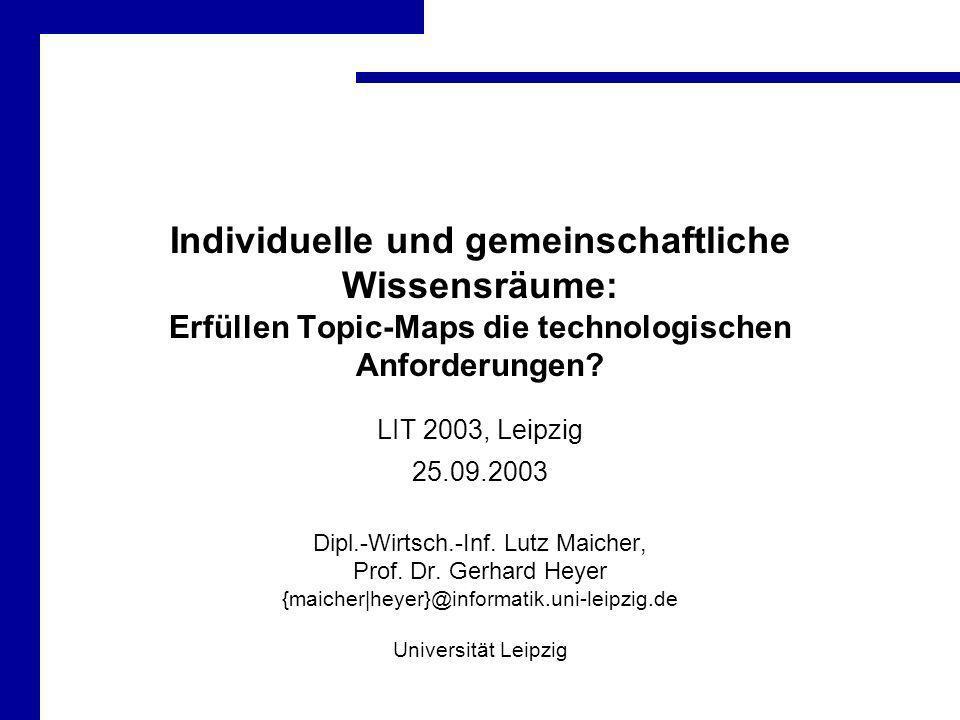 Individuelle und gemeinschaftliche Wissensräume: Erfüllen Topic-Maps die technologischen Anforderungen.