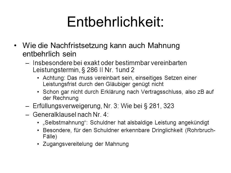 Entbehrlichkeit: 30- Tages- Frist nach Abs.3 Gilt nur für Entgeltforderungen D.h.
