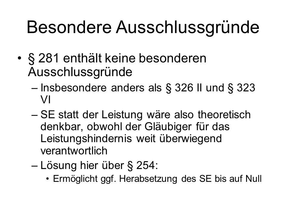 SE statt der ganzen Leistung Geregelt in § 281 I 2 und 3 –Gilt kraft Verweis auch für Fälle der Unmöglichkeit, § 283 S.