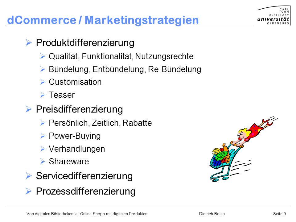 Von digitalen Bibliotheken zu Online-Shops mit digitalen ProduktenDietrich BolesSeite 9 dCommerce / Marketingstrategien Produktdifferenzierung Qualitä