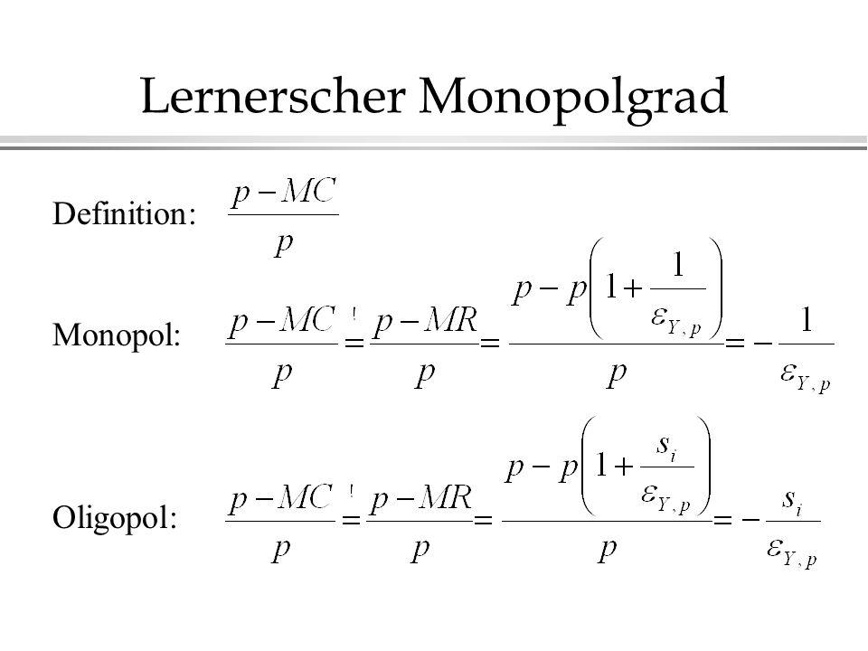 Lernerscher Monopolgrad Definition: Monopol: Oligopol: