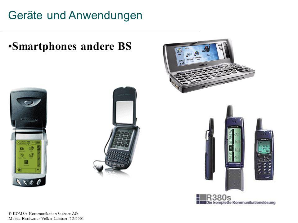 © KOMSA Kommunikation Sachsen AG Mobile Hardware / Volker Leistner /12/2001 Smartphones andere BS Geräte und Anwendungen