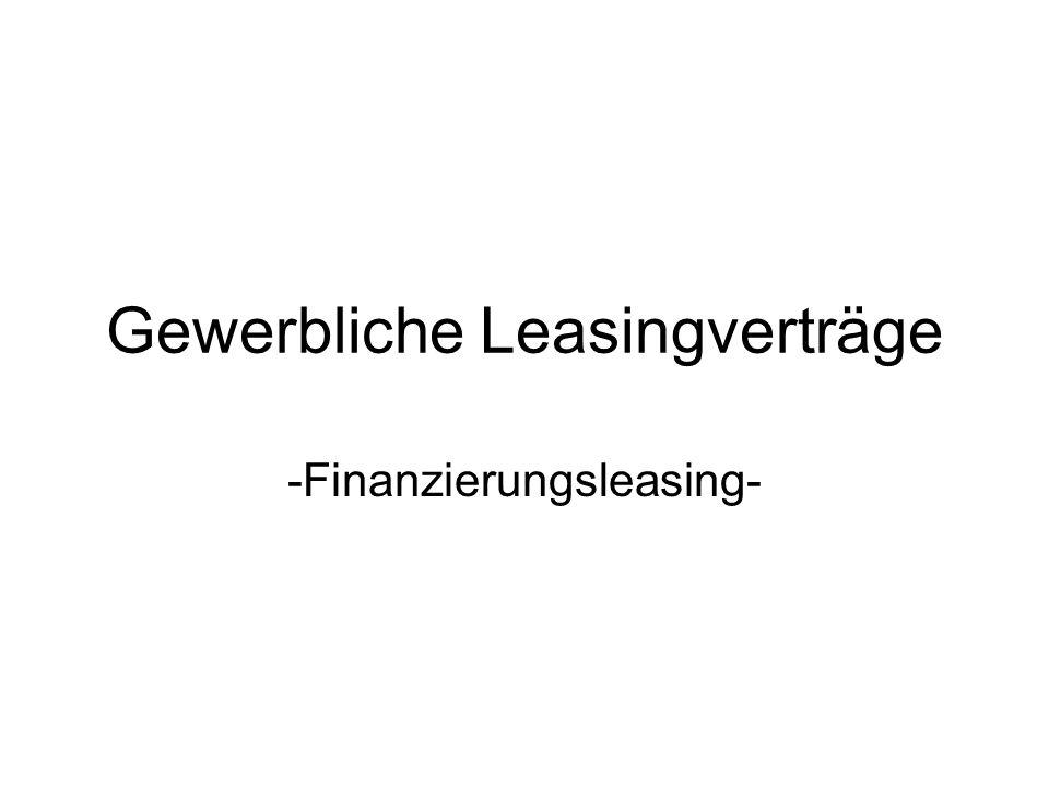Erscheinungsformen: Leasing als Finanzierungsmodell Leasinggeber beschafft Vertragsobjekt Ratenweise Gegenleistung Grundsatz der Vollamortisation: –Wert der Sache (Kaufpreis zzgl.