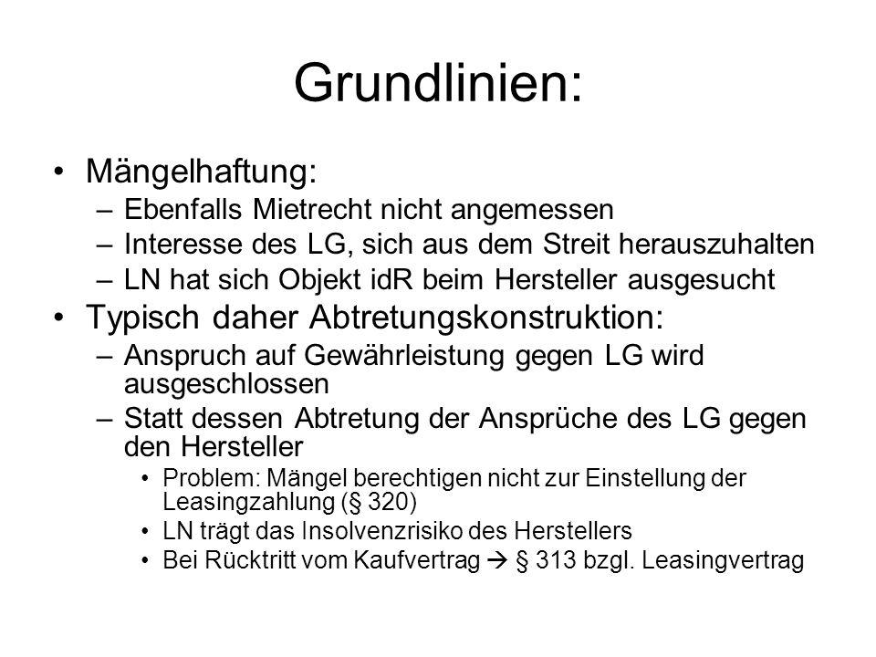 Grundlinien: Mängelhaftung: –Ebenfalls Mietrecht nicht angemessen –Interesse des LG, sich aus dem Streit herauszuhalten –LN hat sich Objekt idR beim H