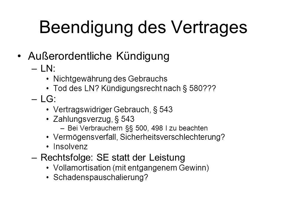 Beendigung des Vertrages Außerordentliche Kündigung –LN: Nichtgewährung des Gebrauchs Tod des LN? Kündigungsrecht nach § 580??? –LG: Vertragswidriger