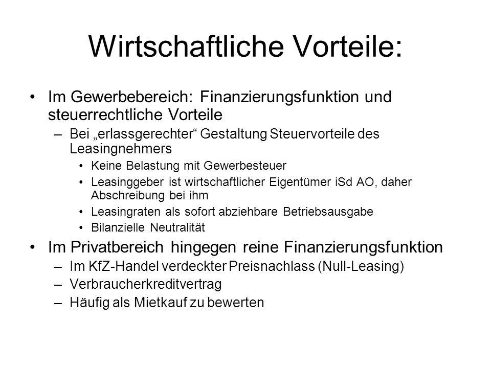 Wirtschaftliche Vorteile: Im Gewerbebereich: Finanzierungsfunktion und steuerrechtliche Vorteile –Bei erlassgerechter Gestaltung Steuervorteile des Le
