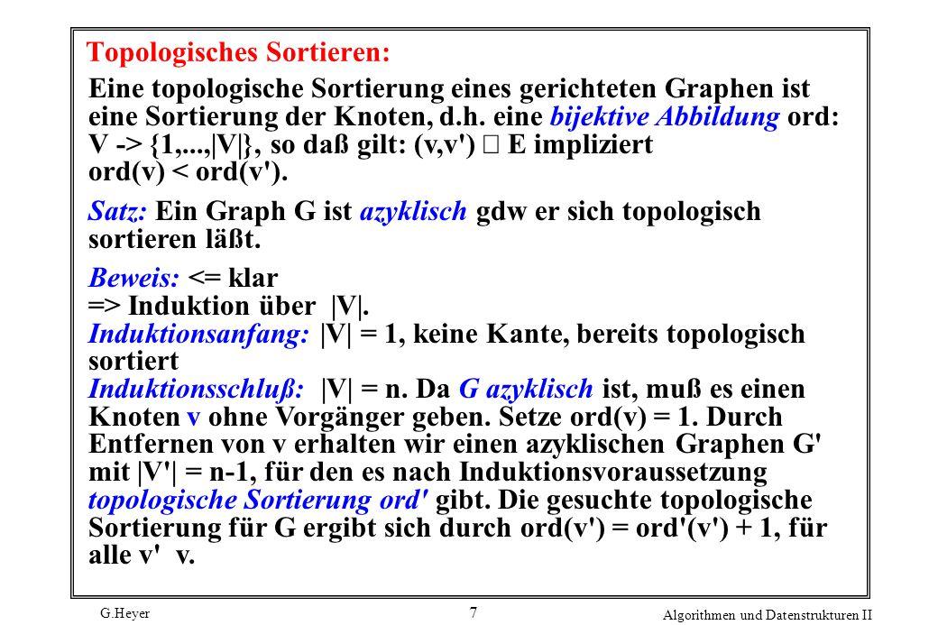 G.Heyer Algorithmen und Datenstrukturen II 38 Nachbemerkung: Zum Schluss kann man noch anmerken, dass man den Dijkstra-Algorithmus durchaus auch als einen einfachen dynamischen-Programmier-Algorithmus ansehen kann, denn es wird die zunächst leere ( eindimensionale) Tabelle der l-Werte aufgebaut, die die kürzesten Weglängen angibt.