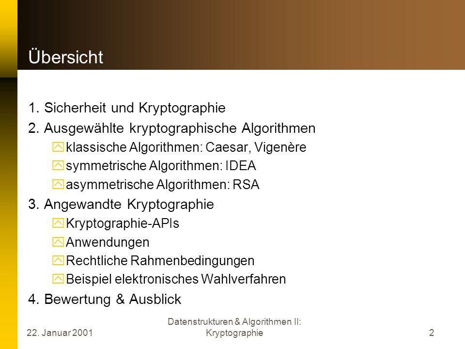 Datenstrukturen & Algorithmen II: Kryptographie2 Übersicht 1. Sicherheit und Kryptographie 2. Ausgewählte kryptographische Algorithmen klassische Algo