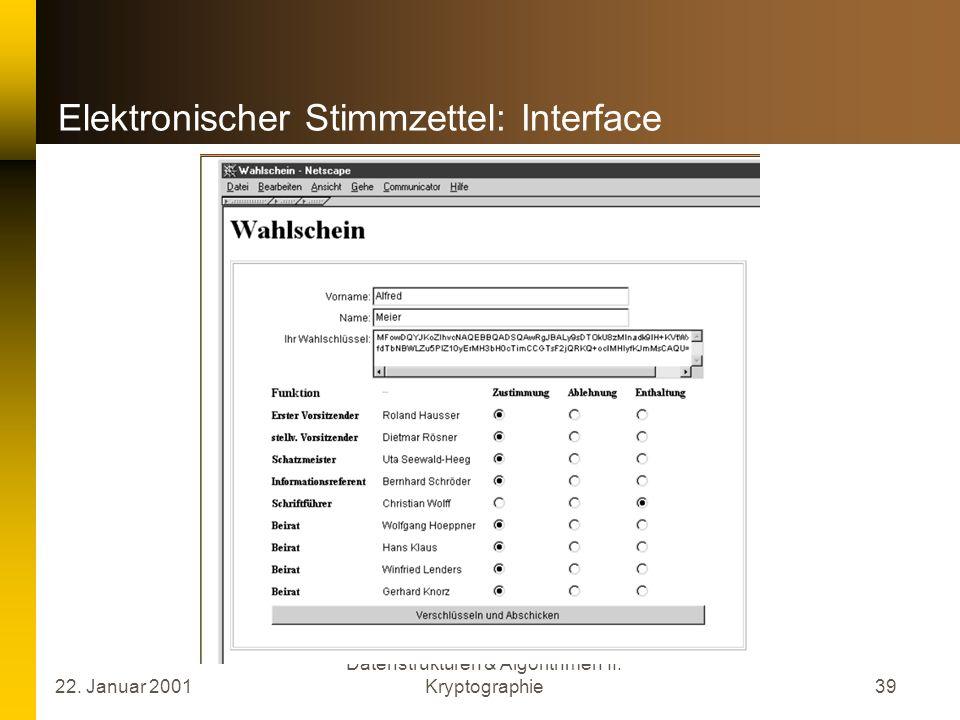 22. Januar 2001 Datenstrukturen & Algorithmen II: Kryptographie39 Elektronischer Stimmzettel: Interface