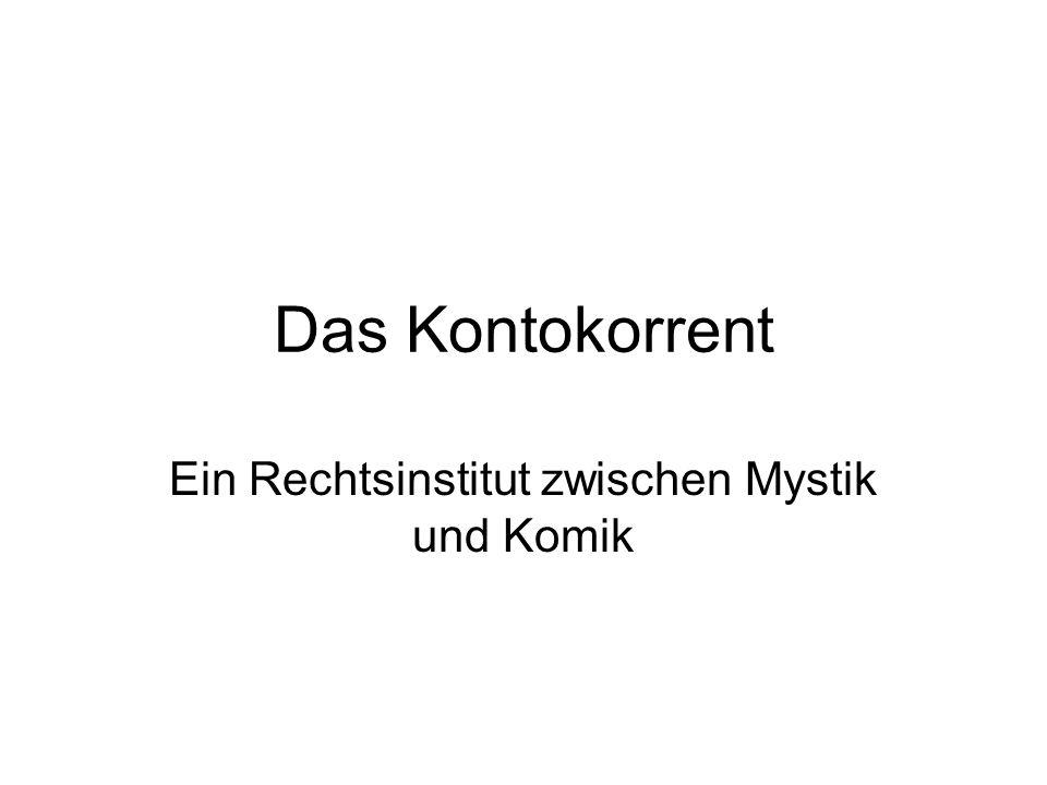 Bewertungen: …Die Lehre vom Kontokorrent (hat)… das Odium einer mystischen Ingredienz Canaris, Handelsrecht, 2006 ….