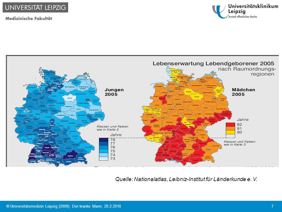 © Universitätsmedizin Leipzig (2009): Der kranke Mann, 20.2.2010 18 Beschwerdefreie Lebenserwartung im Jahr 2003 Quelle: Gesundheitsberichterstattung des Bundes, 2006