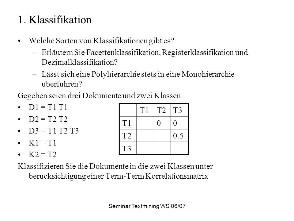 1. Klassifikation Welche Sorten von Klassifikationen gibt es? –Erläutern Sie Facettenklassifikation, Registerklassifikation und Dezimalklassifikation?