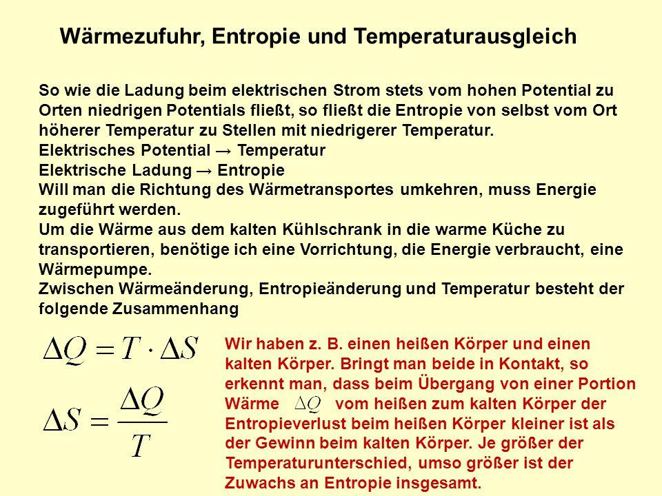 Wärmezufuhr, Entropie und Temperaturausgleich Wir haben z.