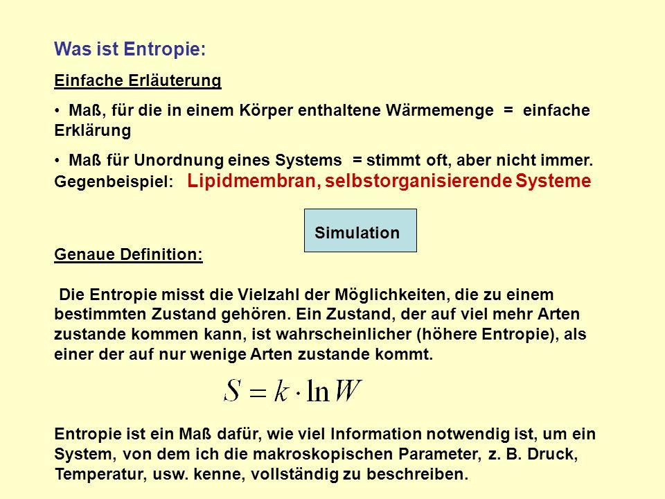Was ist Entropie: Einfache Erläuterung Maß, für die in einem Körper enthaltene Wärmemenge = einfache Erklärung Maß für Unordnung eines Systems = stimmt oft, aber nicht immer.