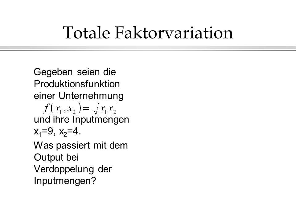 Gegeben seien die Produktionsfunktion einer Unternehmung und ihre Inputmengen x 1 =9, x 2 =4. Was passiert mit dem Output bei Verdoppelung der Inputme