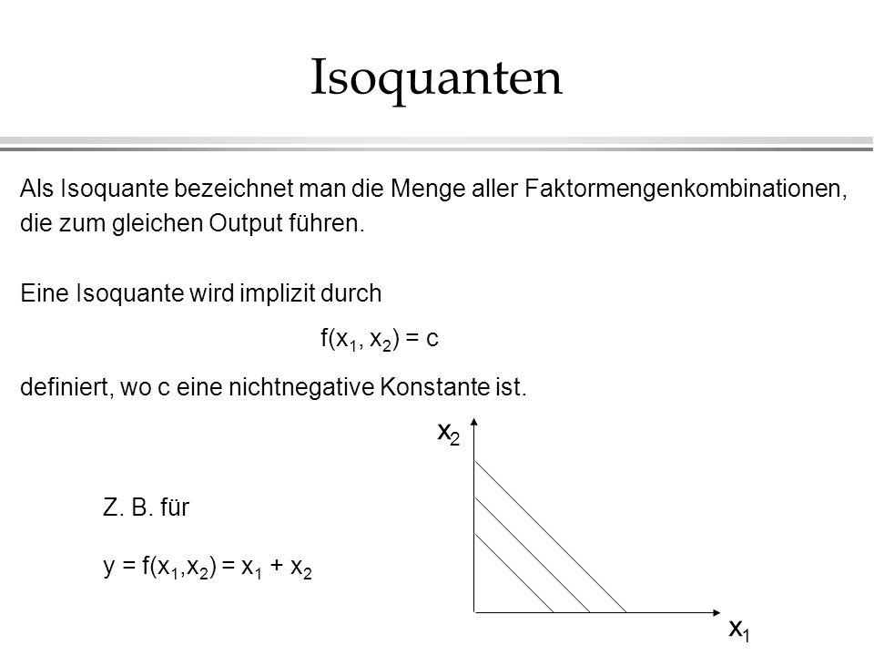 Isoquanten Als Isoquante bezeichnet man die Menge aller Faktormengenkombinationen, die zum gleichen Output führen. Eine Isoquante wird implizit durch