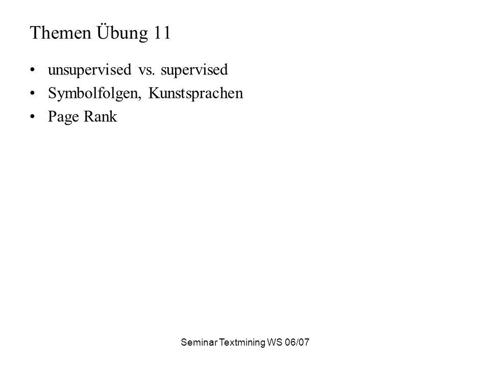 Seminar Textmining WS 06/07 Themen Übung 11 unsupervised vs.
