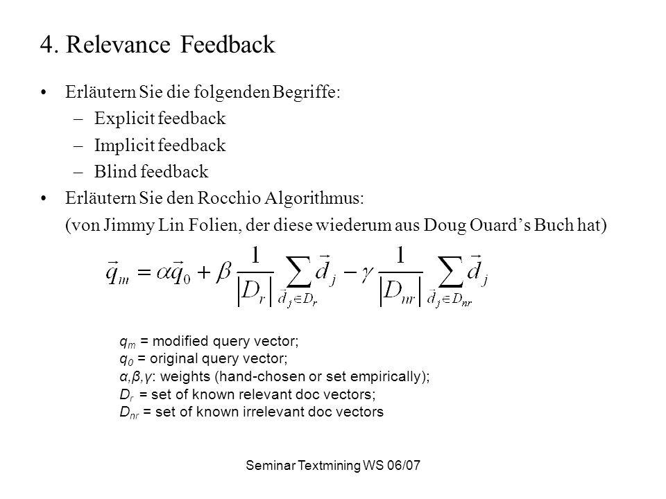 Seminar Textmining WS 06/07 5.Termgewichtung Gegeben sei Anfrage dies Dokument.