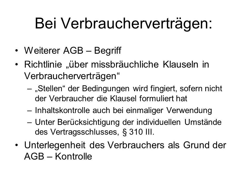 Bei Verbraucherverträgen: Weiterer AGB – Begriff Richtlinie über missbräuchliche Klauseln in Verbraucherverträgen –Stellen der Bedingungen wird fingie