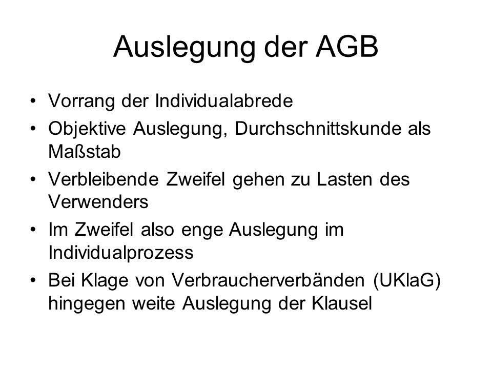 Auslegung der AGB Vorrang der Individualabrede Objektive Auslegung, Durchschnittskunde als Maßstab Verbleibende Zweifel gehen zu Lasten des Verwenders