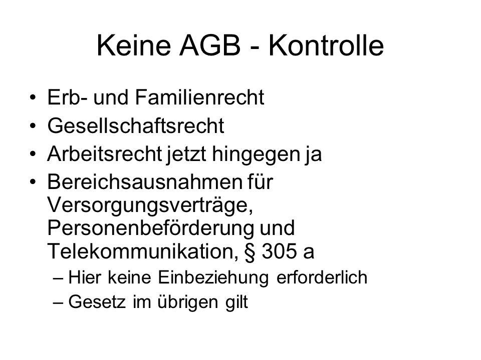 Keine AGB - Kontrolle Erb- und Familienrecht Gesellschaftsrecht Arbeitsrecht jetzt hingegen ja Bereichsausnahmen für Versorgungsverträge, Personenbefö