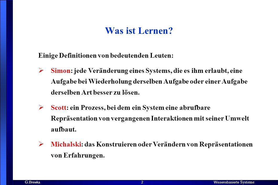 G.BrewkaWissensbasierte Systeme 2 Was ist Lernen.