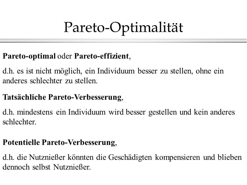 Pareto-Optimalität Pareto-optimal oder Pareto-effizient, d.h.