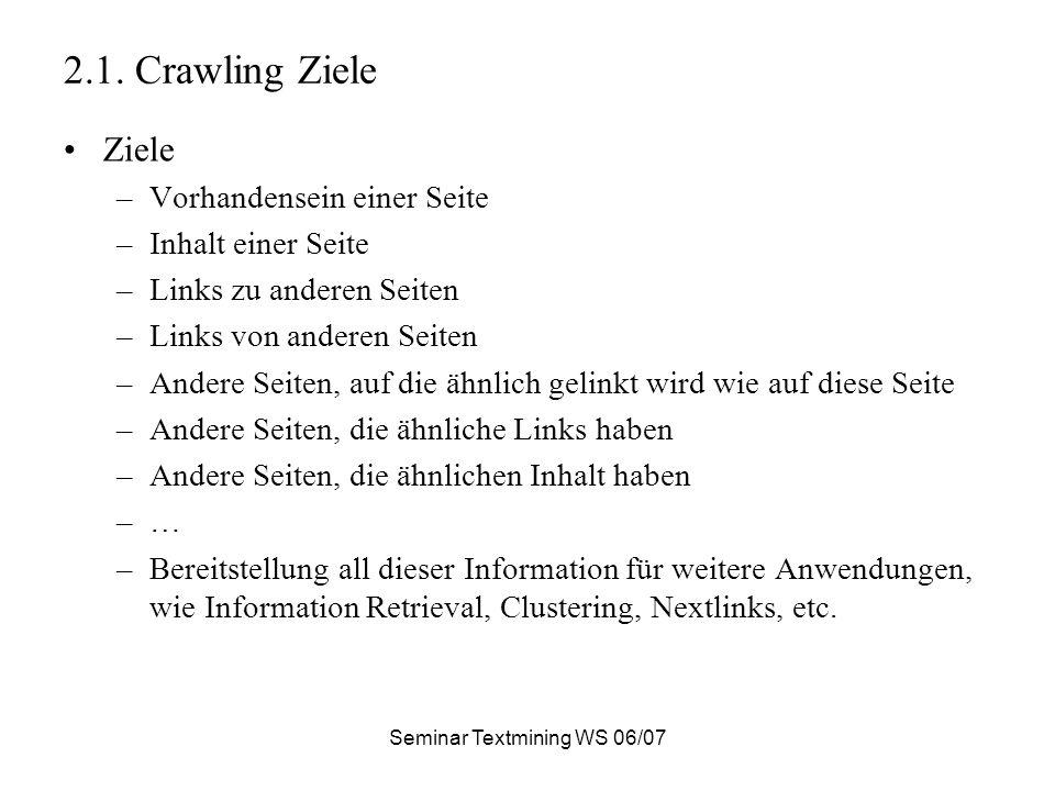 Seminar Textmining WS 06/07 2.2.Crawling Regeln Bad bots vs.