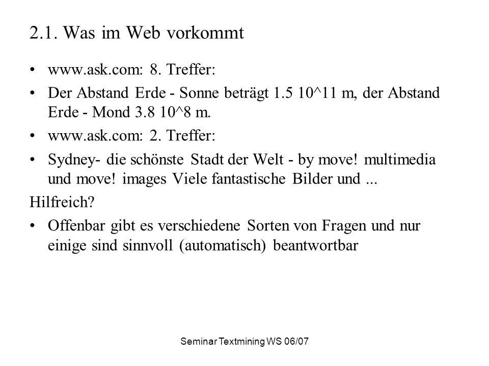 Seminar Textmining WS 06/07 2.1. Was im Web vorkommt www.ask.com: 8.