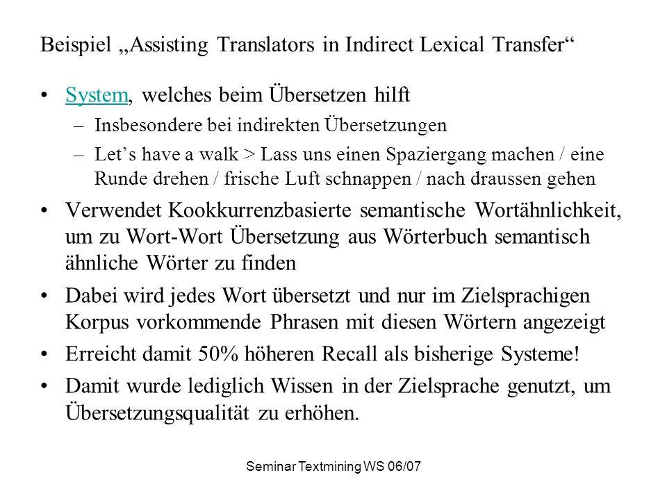 Seminar Textmining WS 06/07 Interaktivität Beim Suchen: –Spezifikation der Suchsprache explizit oder inhärent (also keine explizite Unterscheidung der Sprachen im Index) –Spezifikation der Antwortseiten explizit oder nicht.